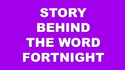 The punny story behind the word fortnight.