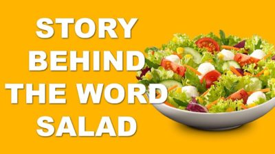The punny story behind the word salad
