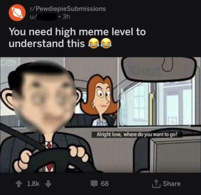 High meme level 😂😂😂😂