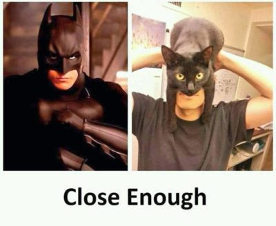 Close Enough.