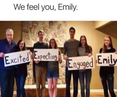 We feel you Emily