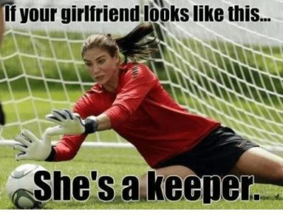 Shes a keeper!