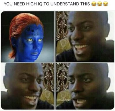 You must have a high IQ to understand X-men