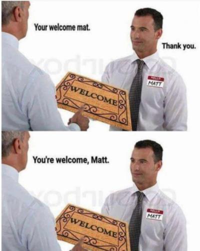 You're Welcome, Matt