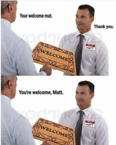 You're Welcome, Matt