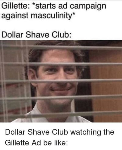 Dollar shave club be like
