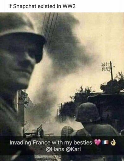 If snapchat existed in ww2 😂😂😂