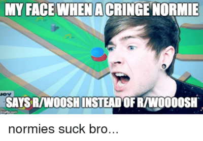 Cringe normie
