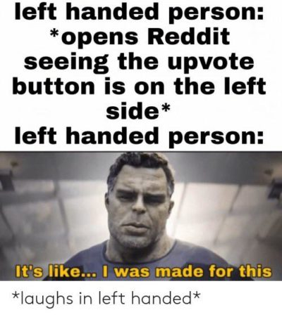 *Laughs in left-handed*