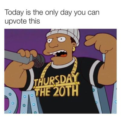tOdAy iS thE onLY daY yoU CaN uPVoTe!1!1!1