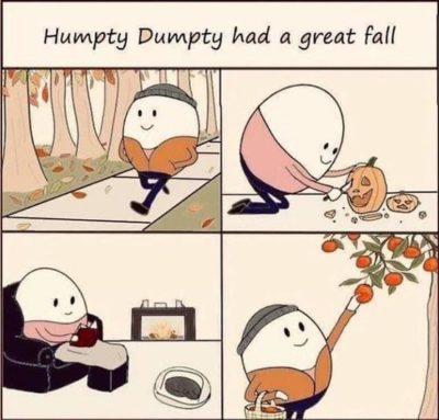 Humpty Dumpty is happy