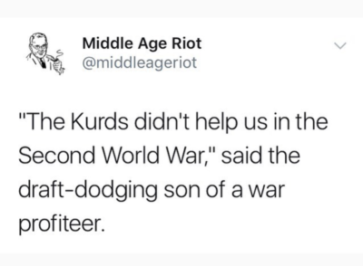 Bet you the Kurds didn't have bone spurs