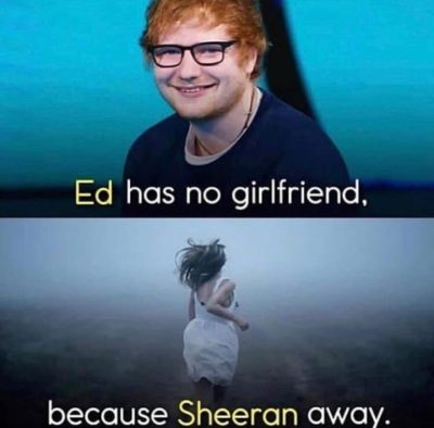 What if his name was Ed Heeran?
