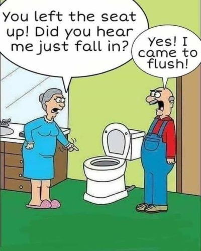 Flush the wife, happy life.