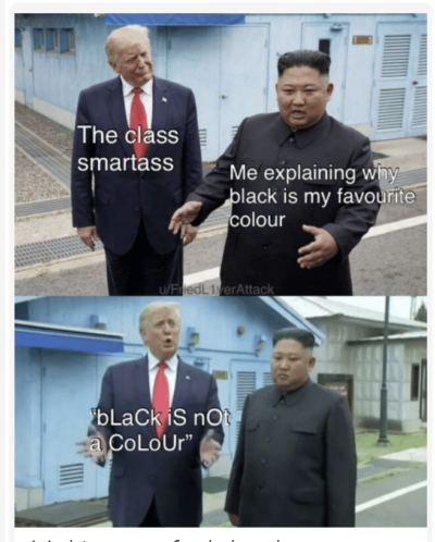 Black has never been a colour