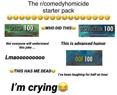 The r/comedyhomicide starter pack