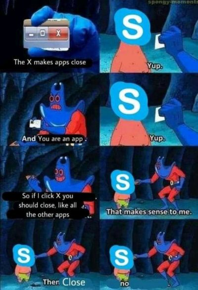 Why skype??Why you do this??