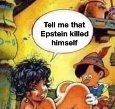 [NSFW] Even Pinocchio knows Epstein didn't do it