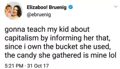Well capitalists are generous, they'd give you one candy from the bucket.