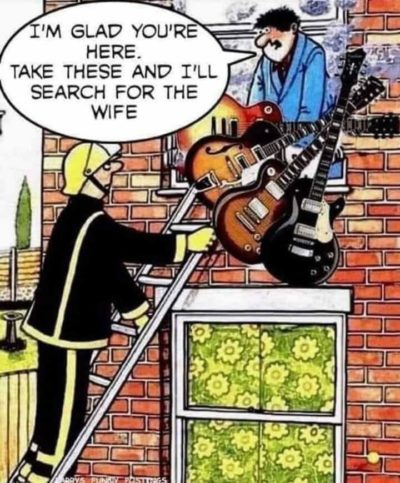 Guitars good, wife bad.