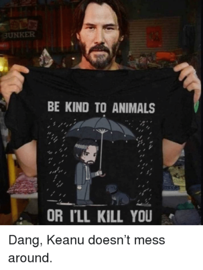 Dang, Keanu doesn't mess around