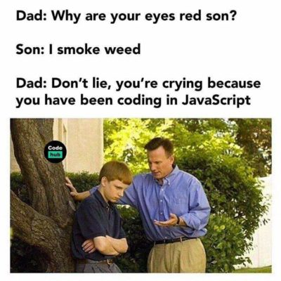 Don't code in JavaScript kids