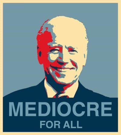 Biden: Mediocre For All