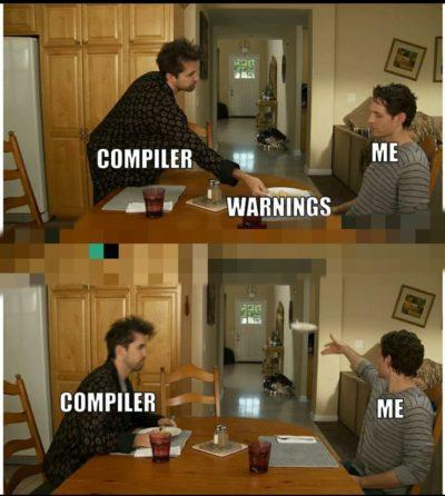 Me treating warnings be like:
