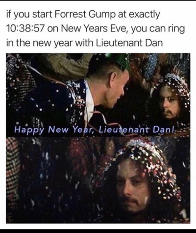 Happy New Year, Lieutenant Dan!