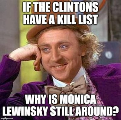 If the Clintons have a kill list…