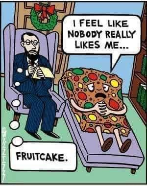 Don't be such a fruitcake.