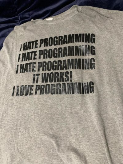 My favorite shirt, a gift from my wife.