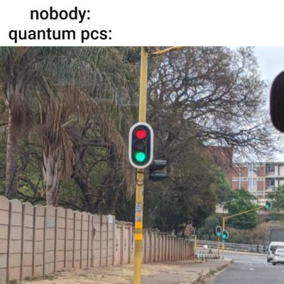 * quantum pc be like