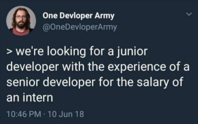 3 months later: Looking for someone to fix the issues our underpaid junior developer caused.😄😄😄