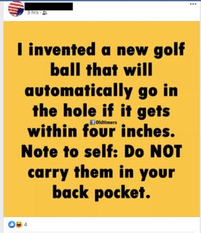 Golf ball in my butthole