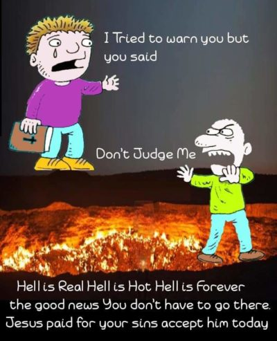 """Dont judge me""? See you in hell."