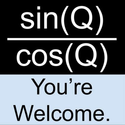 Trigonometry humor… Is there anything better?
