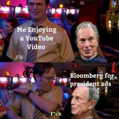 Literally no one: Mike Bloomberg: