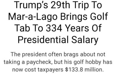 Making america great one golf trip at a time and costing 133m in taxpayer money which his followers think is okay but meals on wheels is a waste and let's just let the seniors starve right?