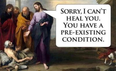 You have a pre-existing condition..