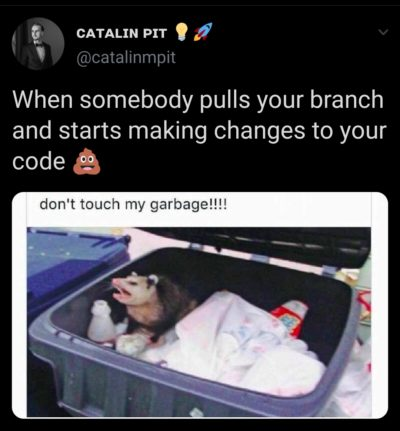 """Don't touch my garbage!"""