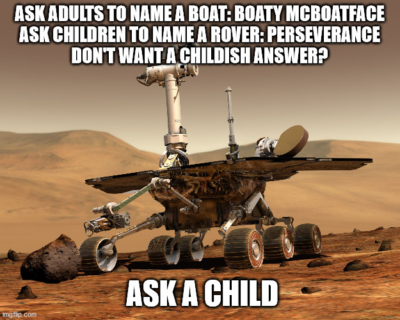 To be fair… Rover McRoverface was my first choice…