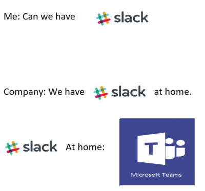 We need to have Teams cause we already give Microsoft money!