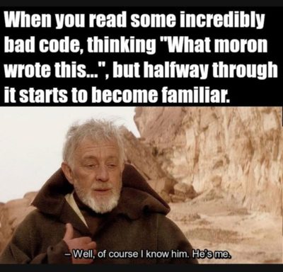 Then and now reading someone else code.. :P