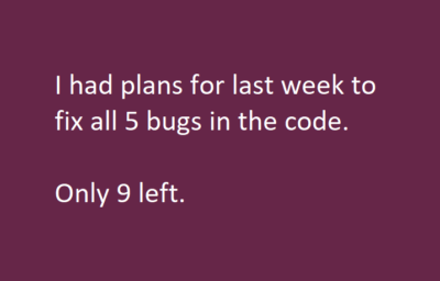 I actually have 21 bugs left :(