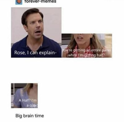 Big brain time
