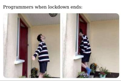 Programmers when lockdown ends