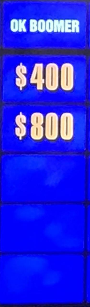 "Jeopardy had a section called ""Ok Boomer"""