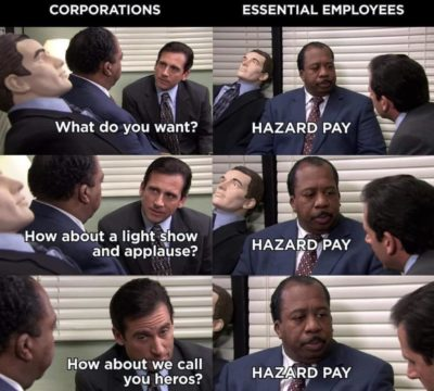 Please just give us hazard pay!