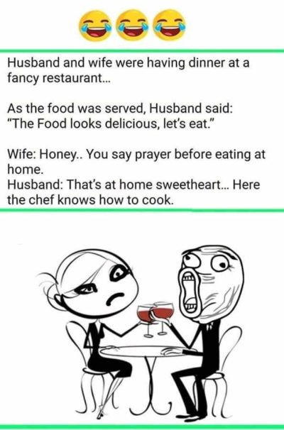 Haha wife can't cook.